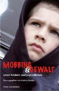 Mobbing und Gewalt unter Kindern und Jugendlichen