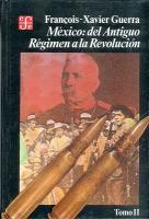 Mexico: Del Antiguo Regimen a la Revolucion II