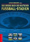 Das grosse Buch der deutschen Fussball-Stadien