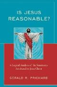 Is Jesus Reasonable?
