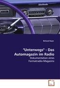 """""""Unterwegs"""" - Das Automagazin im Radio"""