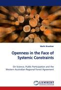 Openness in the Face of Systemic Constraints