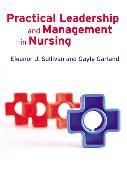Practical Leadership and Management in Nursing