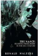 Fighting Neoslavery in the 20th Century: The Forgotten Legacy of the NAACP
