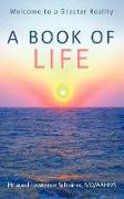 A Book of Life: Welcome to a Greater Reality