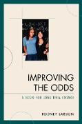 Improving the Odds: A Basis for Long-Term Change