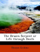 The Brazen Serpent or Life Through Death