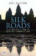 Silk Roads: Asian Adventures of Clara and Andre Malraux
