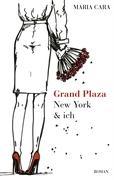 Grand Plaza, New York & ich