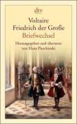 Voltaire - Friedrich der Grosse