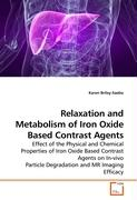 Relaxation and Metabolism of Iron Oxide Based Contrast Agents