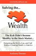 Solving the Wealth Puzzle: The Rich Didn't Get Wealthy in the Stock Market- You Won't Either!