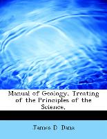 Manual of Geology, Treating of the Principles of the Science