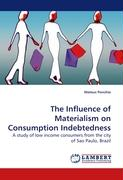 The Influence of Materialism on Consumption Indebtedness