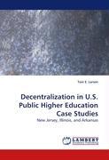 Decentralization in U.S. Public Higher Education Case Studies
