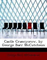 Castle Craneycrow, by George Barr McCutcheon