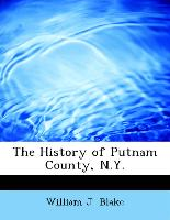 The History of Putnam County, N.Y