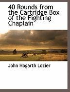40 Rounds from the Cartridge Box of the Fighting Chaplain