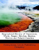 Biographical History of Tippecanoe, White, Jasper, Newton, Benton, Warren and Pulaski Counties