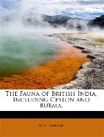 The Fauna of British India, Including Ceylon and Burma