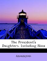 The President's Daughters. Including Nina