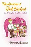 The Adventures of Pink Elephant Vol. II: The Land of a Million Elephants