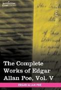 The Complete Works of Edgar Allan Poe, Vol. V (in ten volumes)