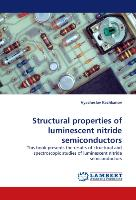 Structural properties of luminescent nitride semiconductors
