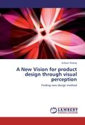 A New Vision for product design through visual perception