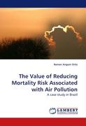 The Value of Reducing Mortality Risk Associated with Air Pollution