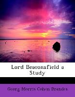 Lord Beaconsfield a Study