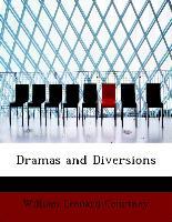 Dramas and Diversions