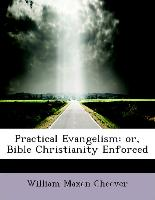 Practical Evangelism: Or, Bible Christianity Enforced