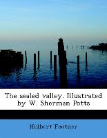 The Sealed Valley. Illustrated by W. Sherman Potts