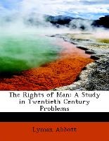 The Rights of Man: A Study in Twentieth Century Problems