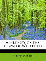 A History of the Town of Westfield