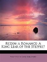 Rúdin: a Romance, A King Lear of the Steppes¿