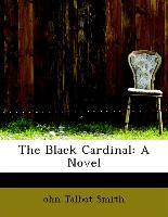 The Black Cardinal: A Novel
