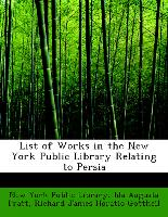 List of Works in the New York Public Library Relating to Persia