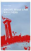 Angst, Haas und Wellness