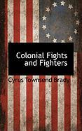 Colonial Fights and Fighters