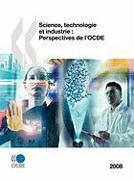 Science, Technologie Et Industrie: Perspectives de L'Ocde 2008