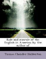 Rule and Misrule of the English in America, by the Author of