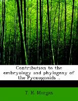 Contribution to the Embryology and Phylogeny of the Pycnogonids