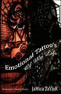 Emotional Tattoo's of My Life