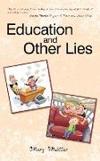Education And Other Lies