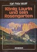 König Laurin und sein Rosengarten