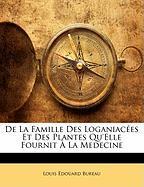 De La Famille Des Loganiacées Et Des Plantes Qu'Elle Fournit À La Medecine