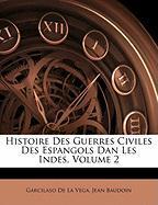 Histoire Des Guerres Civiles Des Espangols Dan Les Indes, Volume 2
