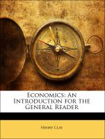 Economics: An Introduction for the General Reader